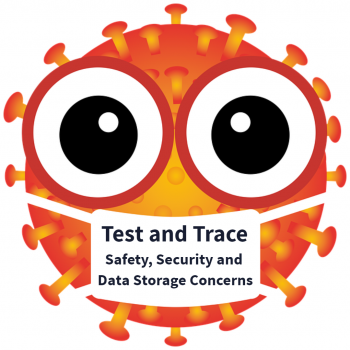 Test and Trace – Safety, Security and Data Storage Concerns